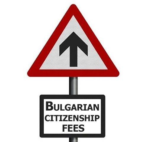rising Bulgarian citizenship fees